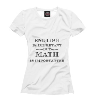 Футболка женская Mathematics and Physics English
