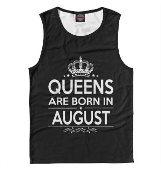 Майка мужская Королевы рождаются в августе (4451)
