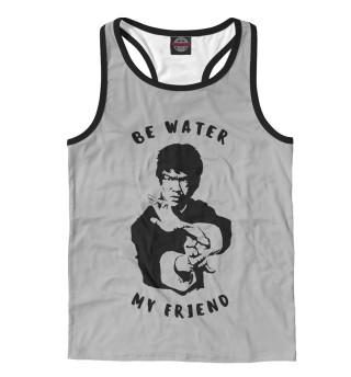 Майка борцовка мужская Be Water My Friend