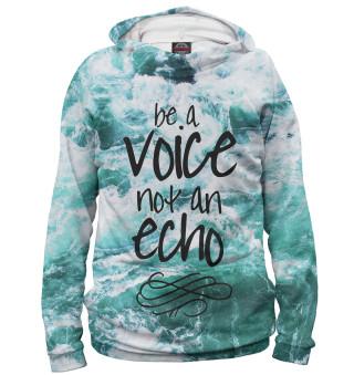 Худи женское Be a Voice - Not an Echo