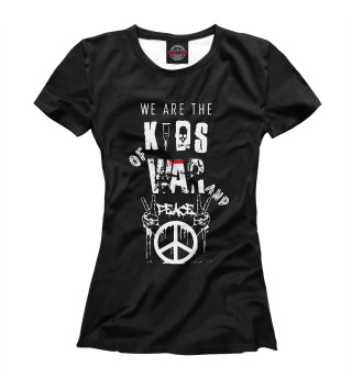 Футболка женская We are the kids of war and peace