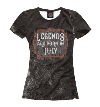 Футболка женская Legends Are Born In July