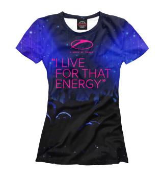 Футболка женская I Live for That Energy