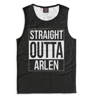 Майка мужская Straight Outta Arlen