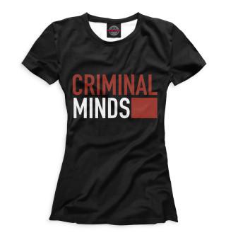 Футболка женская Мыслить как преступник (3740)