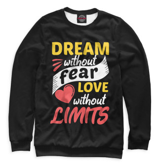 Одежда с принтом Dream Without Fear Love Without Limits