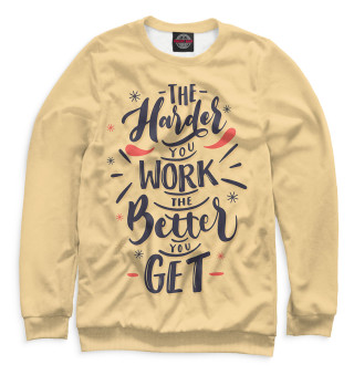 Одежда с принтом The Harder You Work The Better You Get