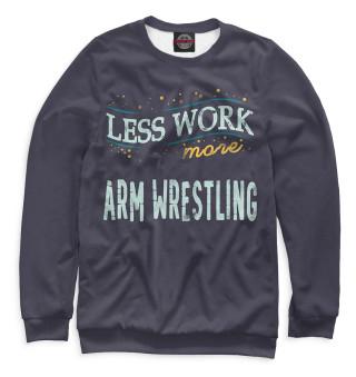 Одежда с принтом Less Work more Arm Wrestling
